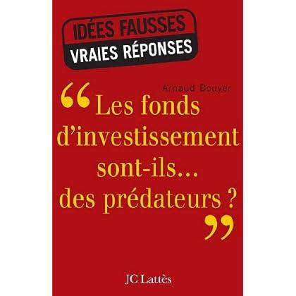 Les fonds d'investissement sont-ils...des prédateurs ? (Essais et documents)