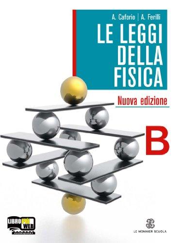 Le leggi della fisica. Vol. B: Fenomeni termici, relatività-Elettromagnetismo. Con espansione online. Per le Scuole superiori