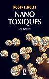 Nanotoxiques - Une enquête
