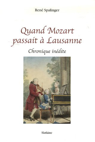 Quand Mozart passait à Lausanne : Chronique inédite