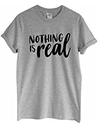 Rock Paper Sisters Unisex Slogan T-Shirt: Nothing is Real