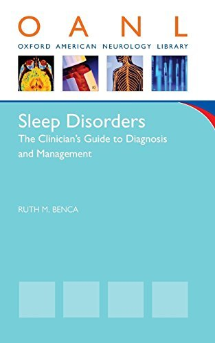 Sleep Disorders: The Clinician's Guide to Diagnosis and Management (Oxford American Neurology Library) by Ruth Benca (2011-11-24)