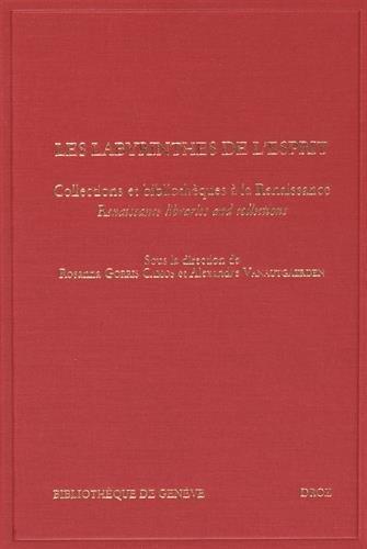 Les labyrinthes de l'esprit : Collections et bibliothques  la Renaissance