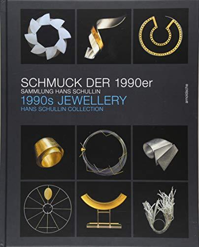 1990s Jewellery: Die Sammlung Hans Schullin / The Hans Schullin Collection ()