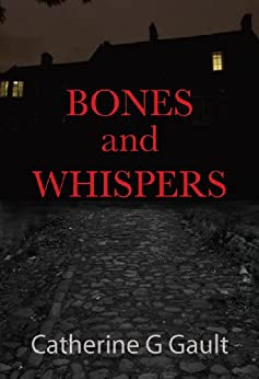 Bones and Whispers by [Gault, Catherine. G.]