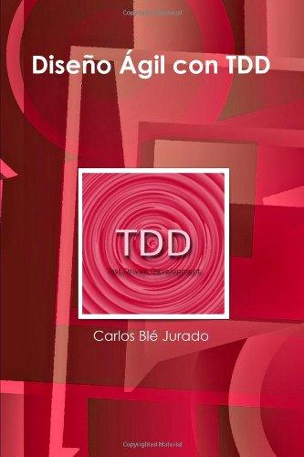 Diseño Ágil con TDD por Carlos Blé Jurado