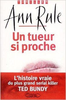 Un tueur si proche de Anne Rule ( 1 août 2002 )
