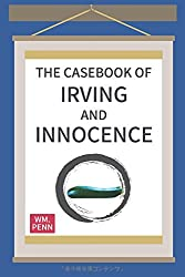 The Casebook of Irving and Innocence