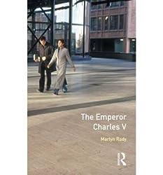 [(The Emperor Charles V)] [ By (author) Martyn Rady ] [November, 1988]