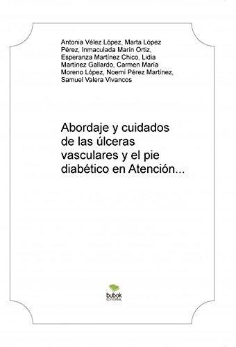 Abordaje y cuidados de las úlceras vasculares y el pie diabético en Atención Primaria de salud
