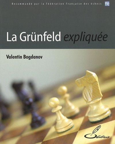 La Grünfeld expliquée par Valentin Bogdanov