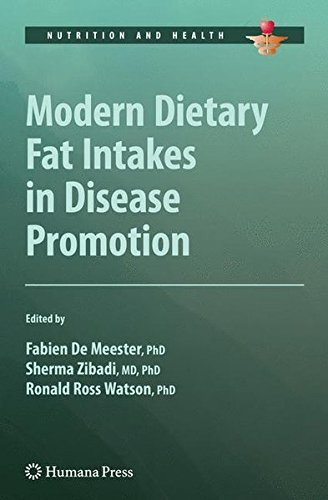 Modern Dietary Fat Intakes in Disease Promotion (Nutrition and Health)