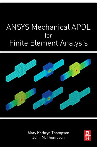 ANSYS Mechanical APDL for Finite Element Analysis por Mary Kathryn Thompson