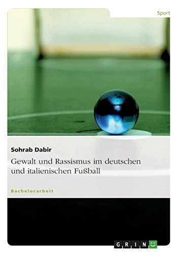 Gewalt und Rassismus im deutschen und italienischen Fußball