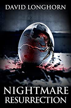 Nightmare Resurrection: Supernatural Suspense with Scary & Horrifying Monsters (Nightmare Series Book 4) by [Longhorn, David, Street, Scare]