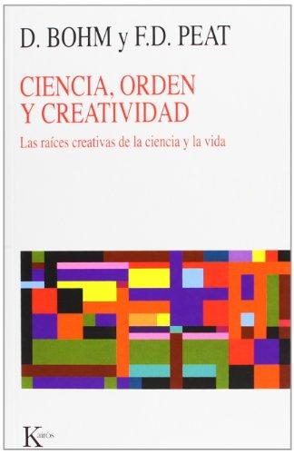 Ciencia, Orden Y Creatividad (Nueva Ciencia) por David Bohm