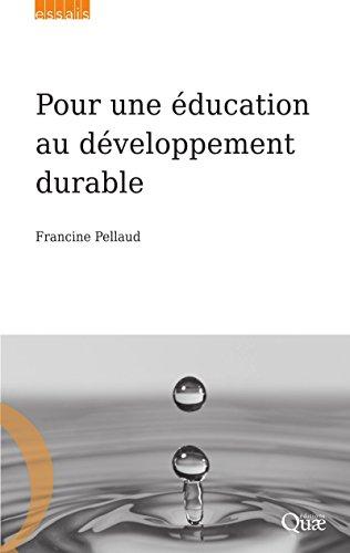 Pour une éducation au développement durable (Essais) par Francine Pellaud
