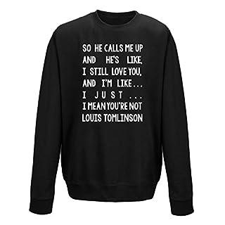 I Mean You're Not Louis Tomlinson Unisex Sweatshirt Jumper (S, Black)