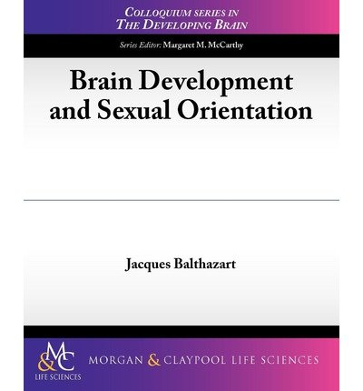 [(Brain Development and Sexual Orientation)] [Author: Associate Professor Jacques Balthazart] published on (September, 2012)