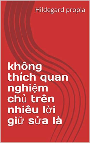 không thích quan nghiệm chủ trên nhiêu lời giữ sửa là (Spanish Edition)