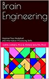 Brain Engineering: Improve Your Analytical and Information Processing Skills (English Edition)