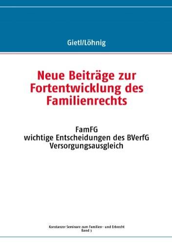 Neue Beiträge zur Fortentwicklung des Familienrechts: FamFG - wichtige Entscheidungen des BVerfG - Versorgungsausgleich