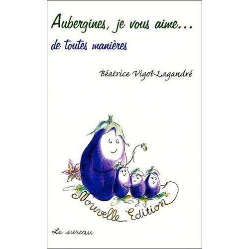 Aubergines, je vous aime...de toutes façons