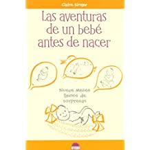 Las Aventuras de un Bebe Antes de Nacer / Baby Mail: Nueve meses llenos de sorpresas / Nine Months Full of Suprises