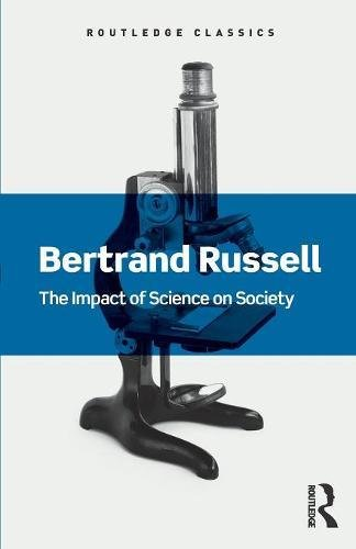 The Impact of Science on Society (Routledge Classics)