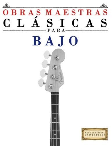 Obras Maestras Clásicas para Bajo: Piezas fáciles de Bach, Beethoven, Brahms, Handel, Haydn, Mozart, Schubert, Tchaikovsky, Vivaldi and Wagner (Easy Classical Masterworks) - 9781502494986 por Easy Classical Masterworks