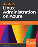 #7: Hands-On Linux Administration on Azure: Explore the essential Linux administration skills you need to deploy and manage Azure-based workloads