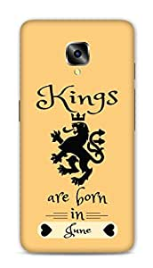 One Plus Three Designer Hard-Plastic Phone Cover from Print Opera -Kings are born in june