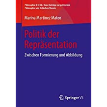 Politik der Repräsentation: Zwischen Formierung und Abbildung (Philosophie & Kritik. Neue Beiträge zur politischen Philosophie und Kritischen Theorie)