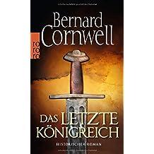 Das letzte Königreich (Die Uhtred-Saga, Band 1)