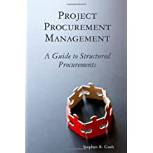 Project Procurement Management: A Guide to Structured Procurements by Stephen Guth (2009-11-23)