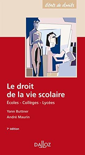 Le droit de la vie scolaire. Écoles - Collèges - Lycées - 7e éd. par Yann Buttner