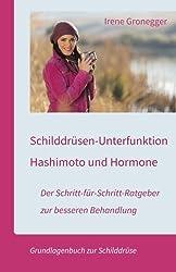 Schilddrüsen-Unterfunktion, Hashimoto und Hormone. Der Schritt-für-Schritt-Ratgeber zur besseren Behandlung: Grundlagenbuch zur Schilddrüse