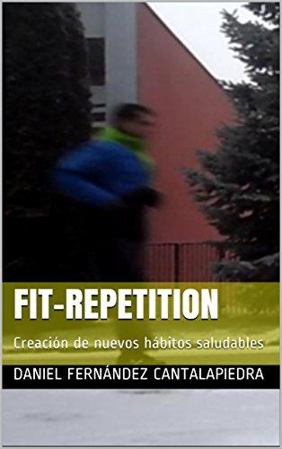 FIT-Repetition: Creación de nuevos hábitos saludables