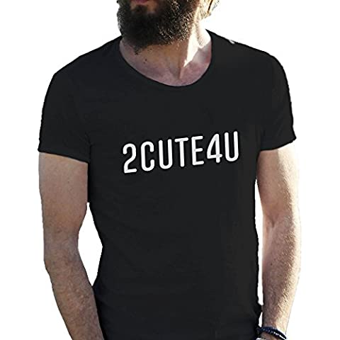 2 CUTE 4 U Fun Logo To Cute for You T-shirt maglietta per uomo in grandi dimensioni