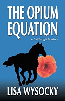 The Opium Equation (A Cat Enright Equestrian Mystery Book 1) by [Wysocky, Lisa]