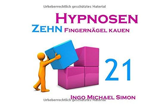 Zehn Hypnosen. Band 21: Fingernägel kauen