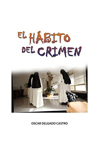 El Habito del Crimen eBook: oscar Delgado: Amazon.es: Tienda Kindle