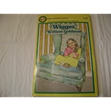 Wigger by William Goldman (1977-04-01)