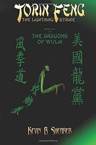 Torin Feng: Book Five of The Dragons of Wulin: Volume 5 por Kevin B. Shearer Sr.