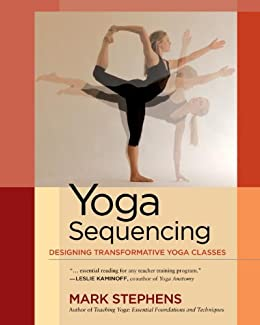 Yoga Sequencing: Designing Transformative Yoga Classes (English Edition)