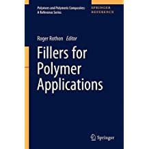 Fillers for Polymer Applications (Polymers and Polymeric Composites: A Reference Series)