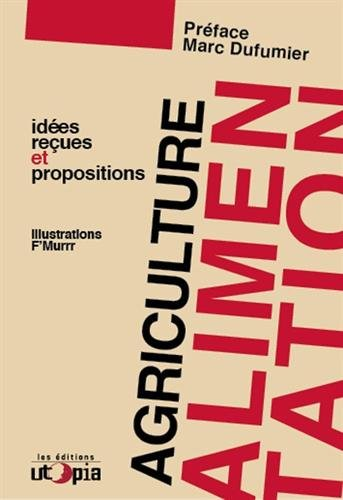 Agriculture et alimentation : idées reçues et propositions par Collectif