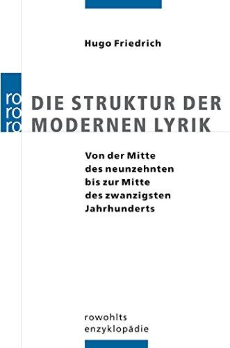Die Struktur der modernen Lyrik: Von der Mitte des neunzehnten bis zur Mitte des zwanzigsten Jahrhunderts