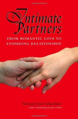 Intimate Partners: From Romantic Love to Enduring Relationship by Howard Joel Schechter (2009-03-01)