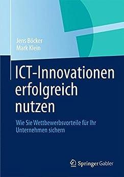 ICT-Innovationen erfolgreich nutzen: Wie Sie Wettbewerbsvorteile für Ihr Unternehmen sichern